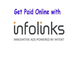 How to earn money online with Infolinks, infolinks, how to earn from infolinks referral. how to get approved my infolinks, can i use infolinks if google adsense banned, how much can i earn from infolinks, traffic requirement for infolinks approval